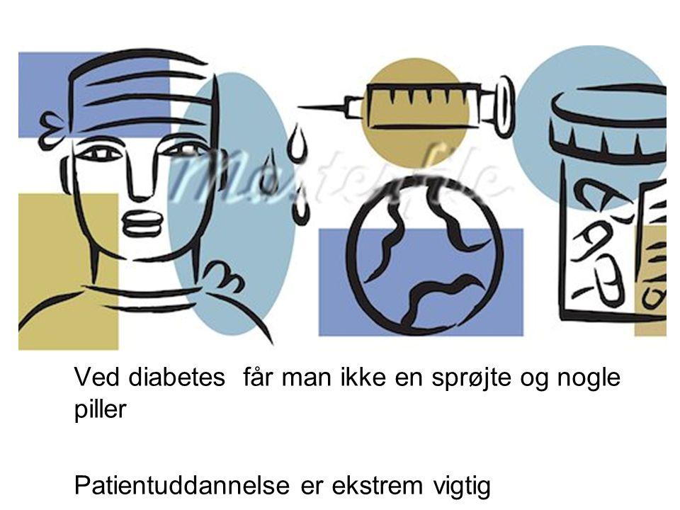 Ved diabetes får man ikke en sprøjte og nogle piller