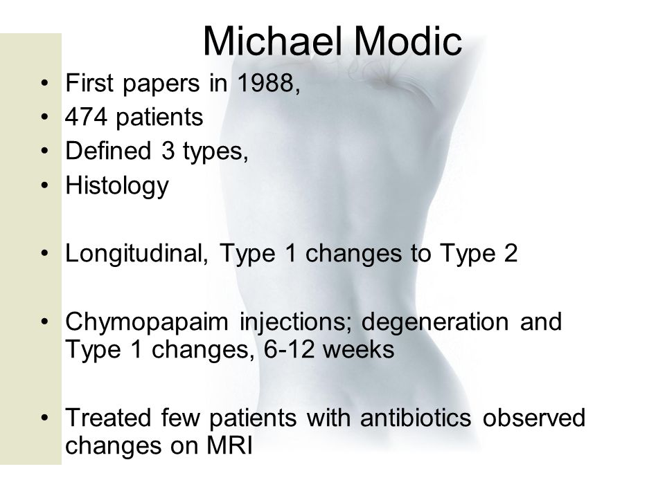 Michael Modic First papers in 1988, 474 patients Defined 3 types,