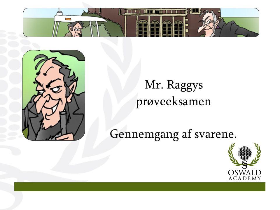 Mr. Raggys prøveeksamen Gennemgang af svarene.