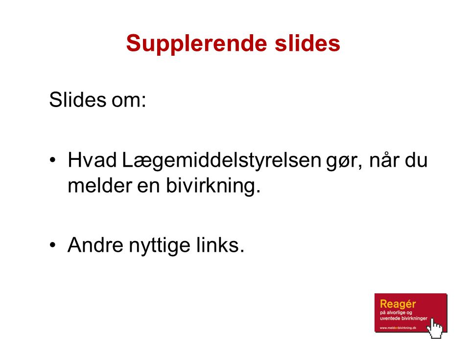 Supplerende slides Slides om: