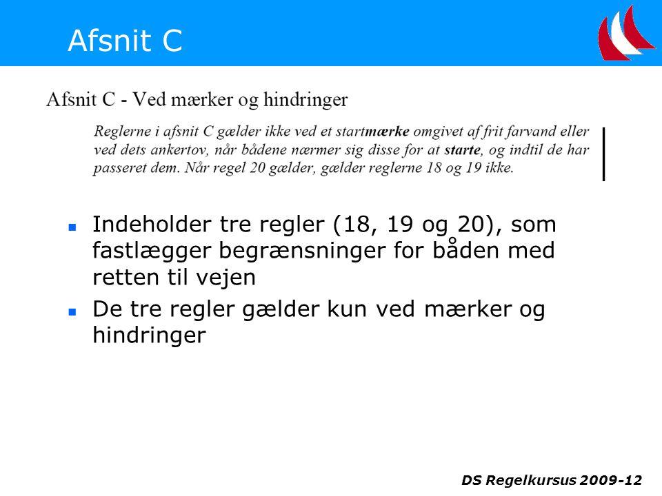 Afsnit C Indeholder tre regler (18, 19 og 20), som fastlægger begrænsninger for båden med retten til vejen.