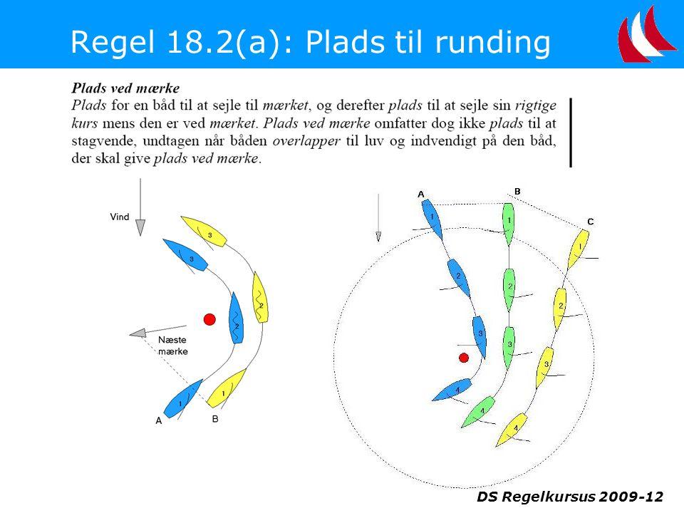 Regel 18.2(a): Plads til runding