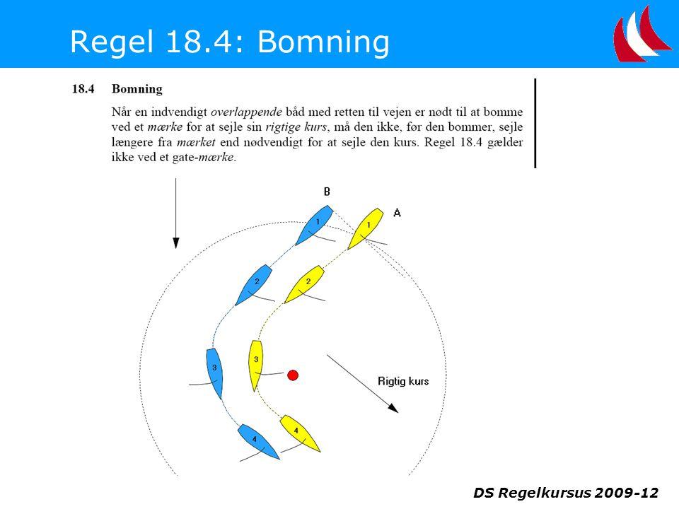 Regel 18.4: Bomning DS Regelkursus 2009-12