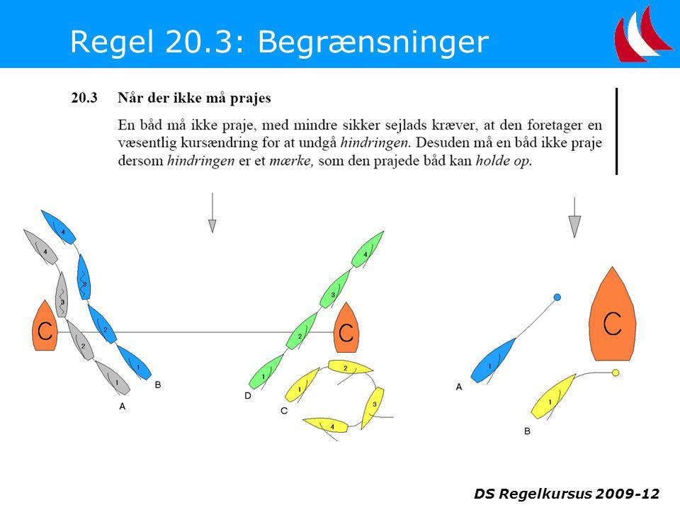 Regel 20.3: Begrænsninger DS Regelkursus 2009-12
