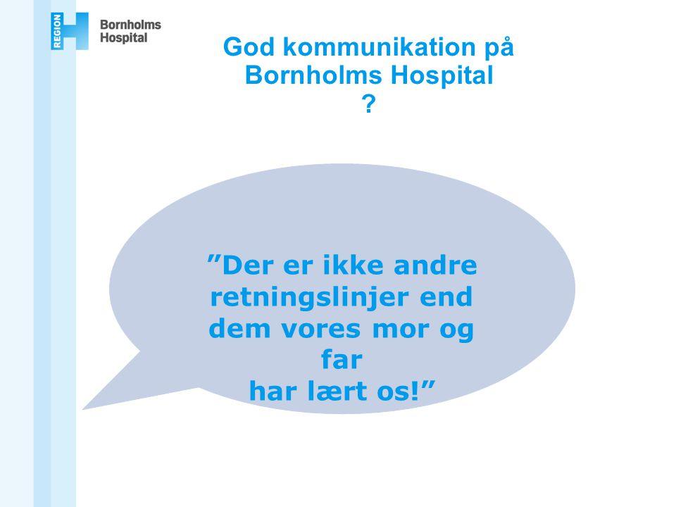 God kommunikation på Bornholms Hospital