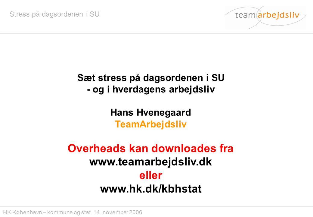 Overheads kan downloades fra www.teamarbejdsliv.dk eller