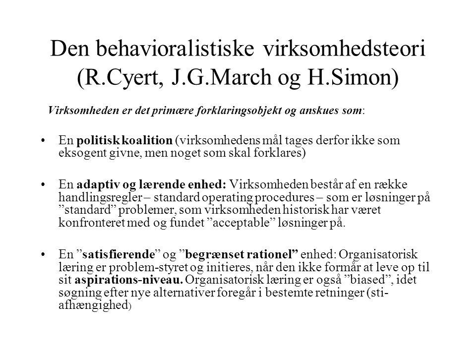 Den behavioralistiske virksomhedsteori (R.Cyert, J.G.March og H.Simon)