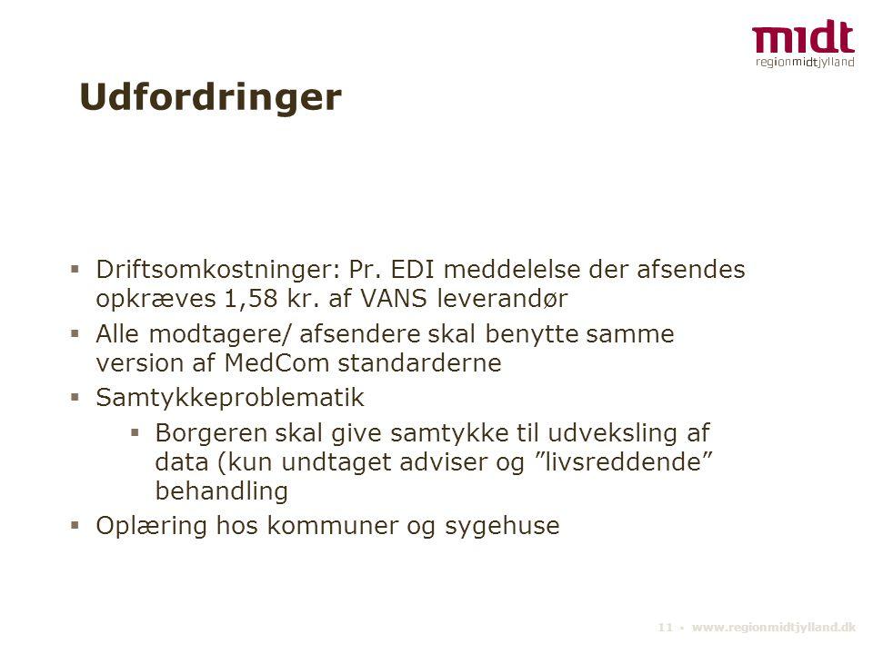 Udfordringer Driftsomkostninger: Pr. EDI meddelelse der afsendes opkræves 1,58 kr. af VANS leverandør.