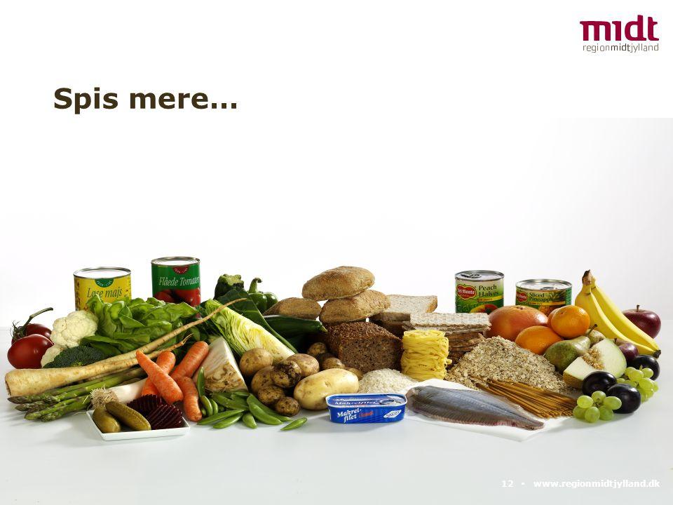 Spis mere… 12 ▪ www.regionmidtjylland.dk