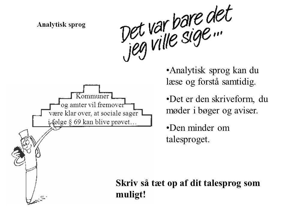 Analytisk sprog kan du læse og forstå samtidig.