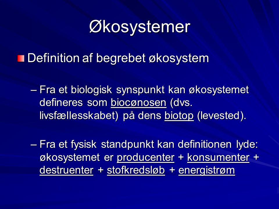 Økosystemer Definition af begrebet økosystem
