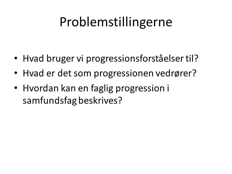 Problemstillingerne Hvad bruger vi progressionsforståelser til