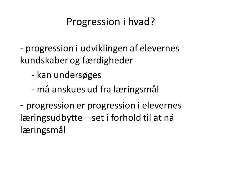 Progression i hvad progression i udviklingen af elevernes kundskaber og færdigheder. kan undersøges.