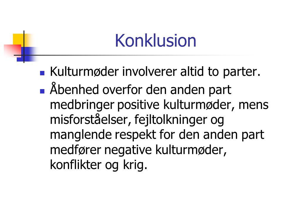 Konklusion Kulturmøder involverer altid to parter.