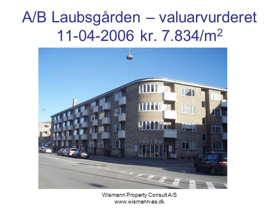 A/B Laubsgården – valuarvurderet 11-04-2006 kr. 7.834/m2