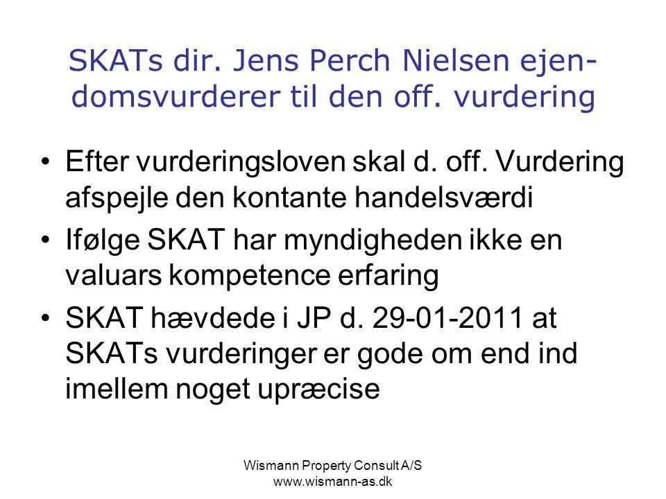 SKATs dir. Jens Perch Nielsen ejen-domsvurderer til den off. vurdering