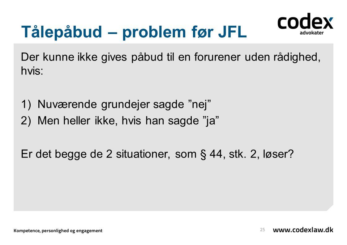 Tålepåbud – problem før JFL