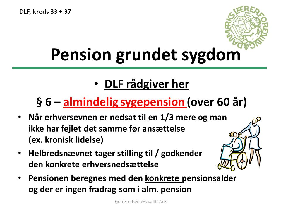 Pension grundet sygdom § 6 – almindelig sygepension (over 60 år)