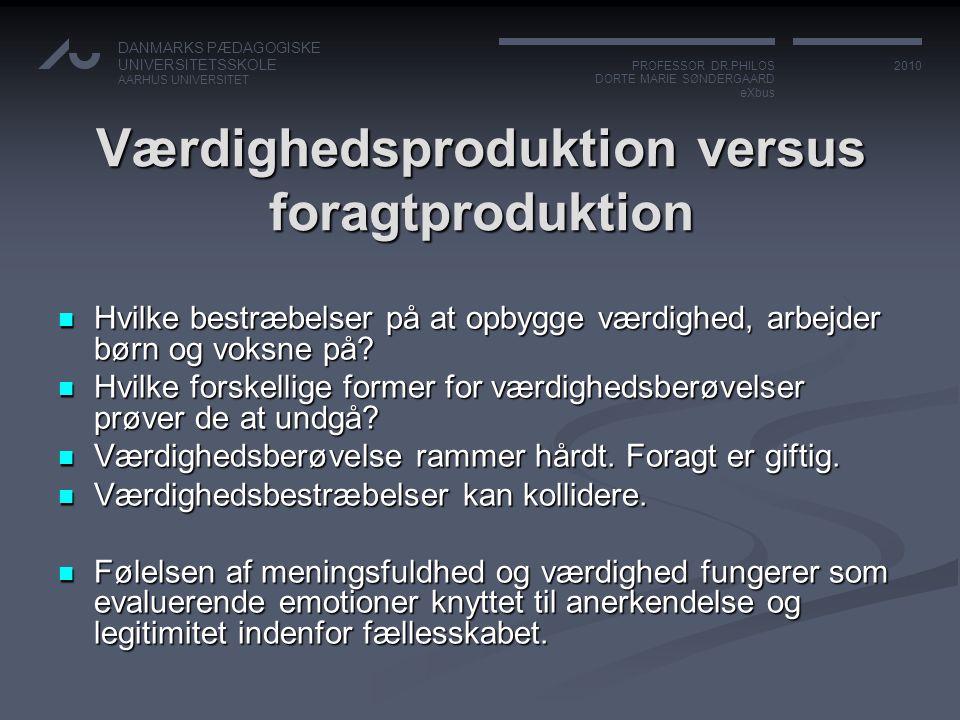 Værdighedsproduktion versus foragtproduktion
