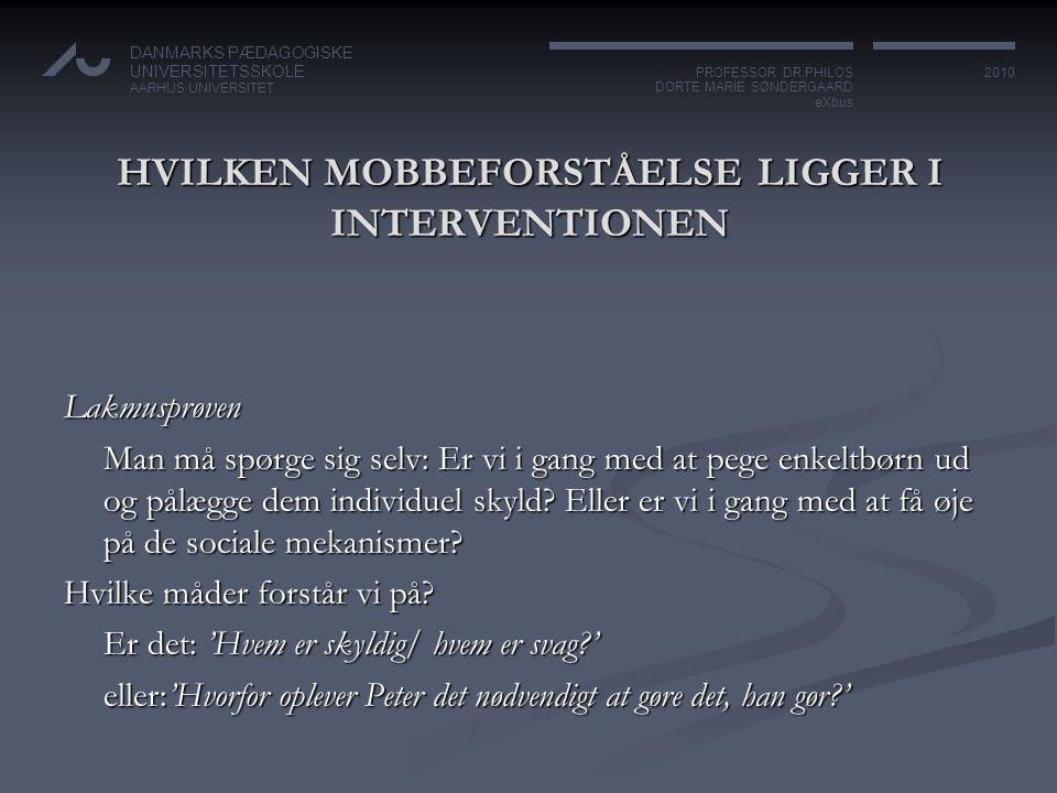 HVILKEN MOBBEFORSTÅELSE LIGGER I INTERVENTIONEN