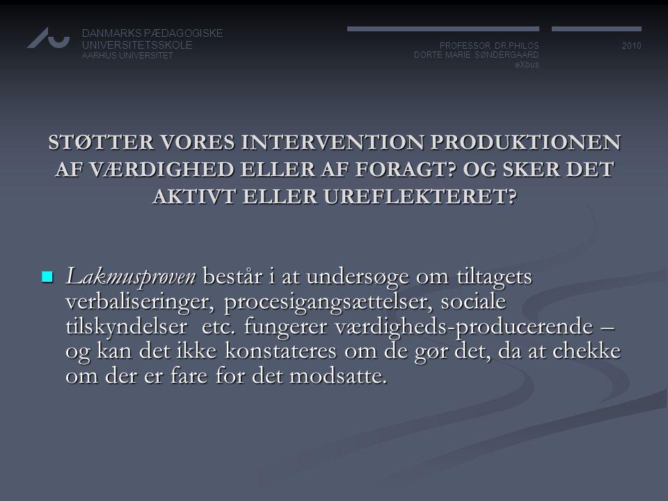 PROFESSOR DR.PHILOS DORTE MARIE SØNDERGAARD. eXbus. DANMARKS PÆDAGOGISKE. UNIVERSITETSSKOLE. AARHUS UNIVERSITET.