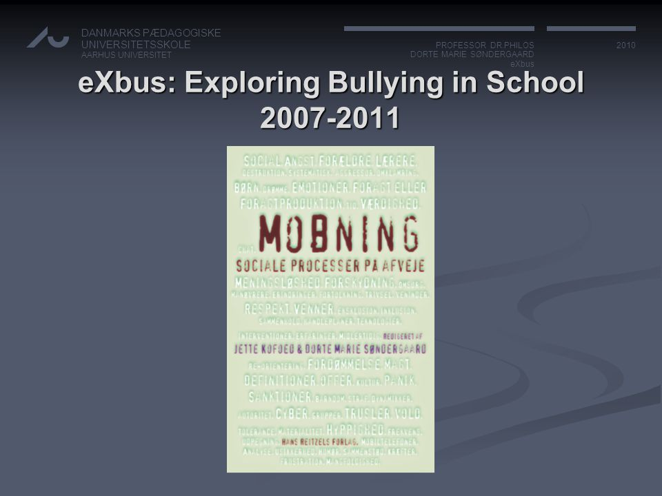 eXbus: Exploring Bullying in School 2007-2011