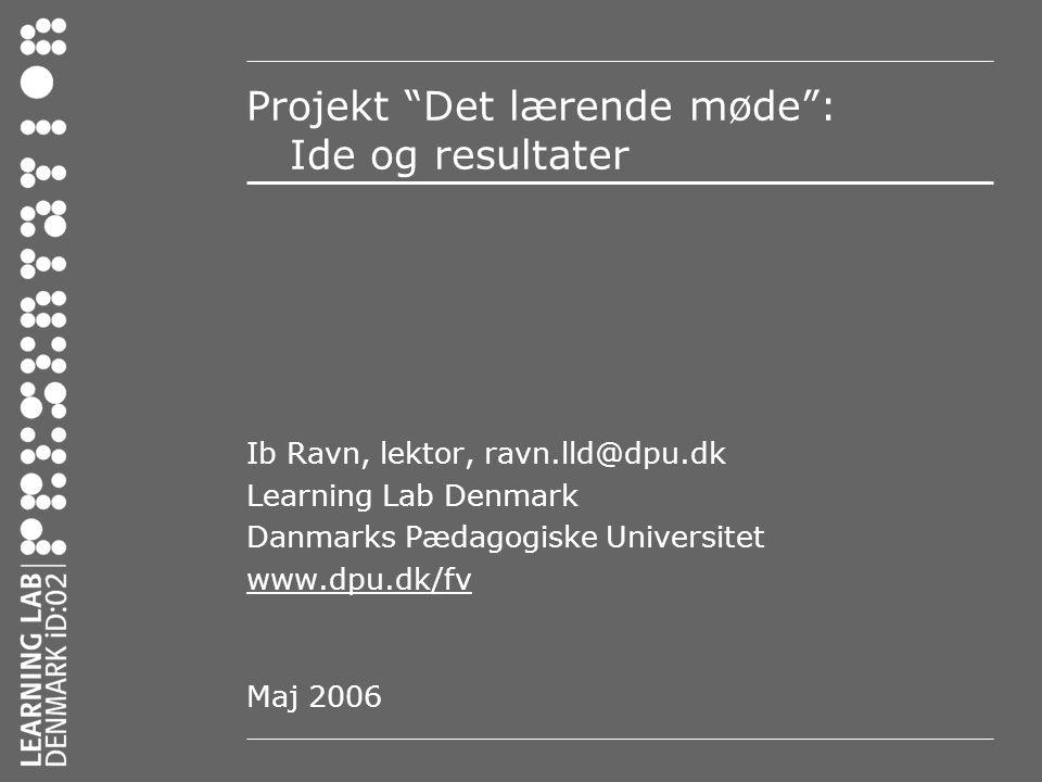 Projekt Det lærende møde : Ide og resultater
