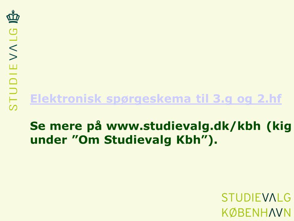 Elektronisk spørgeskema til 3. g og 2. hf Se mere på www. studievalg