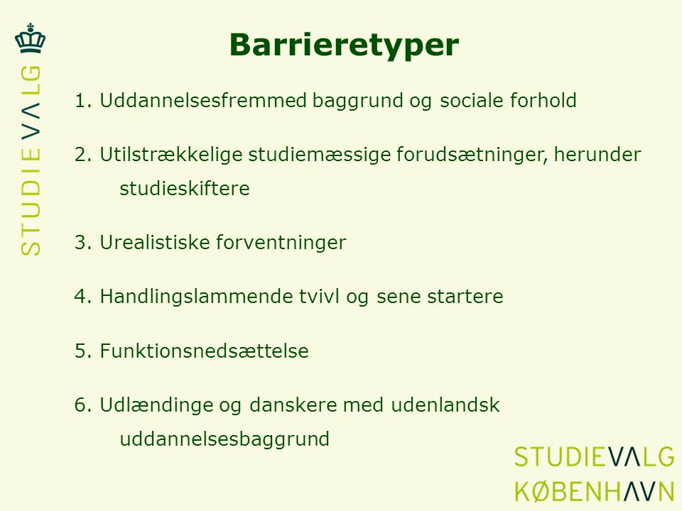 Barrieretyper 1. Uddannelsesfremmed baggrund og sociale forhold