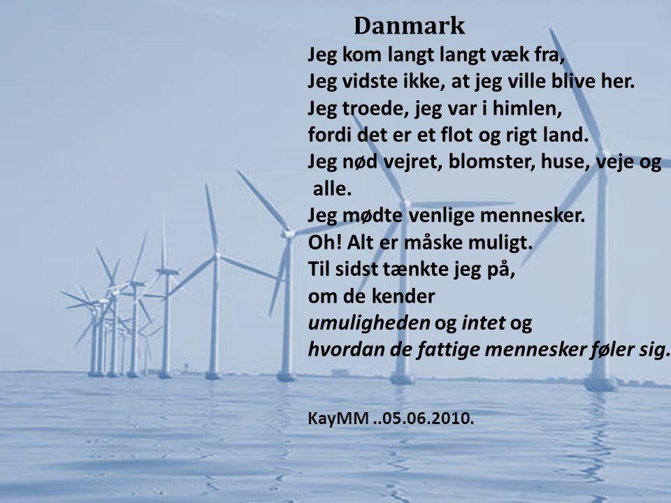 Danmark Jeg kom langt langt væk fra,