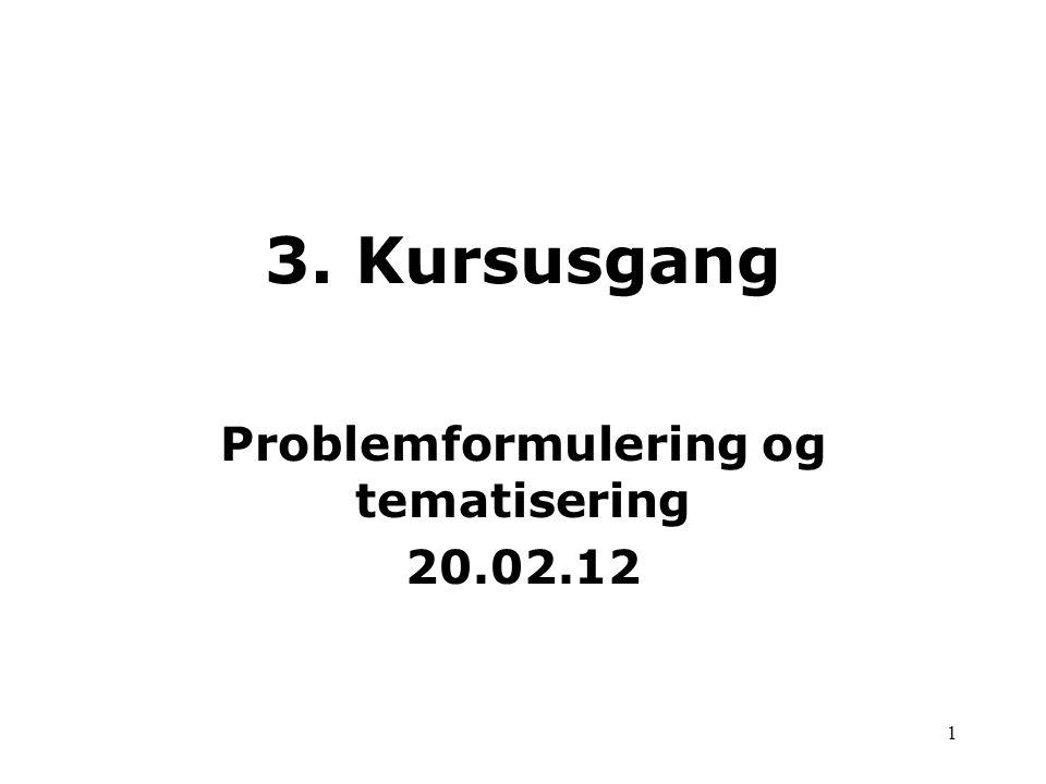 Problemformulering og tematisering 20.02.12