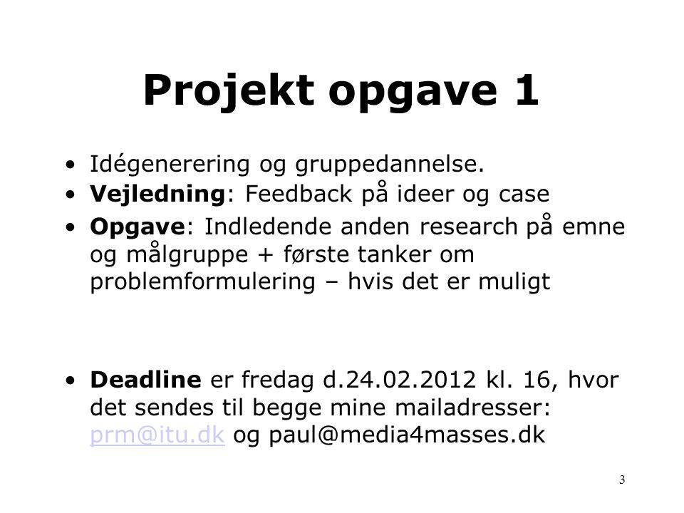 Projekt opgave 1 Idégenerering og gruppedannelse.