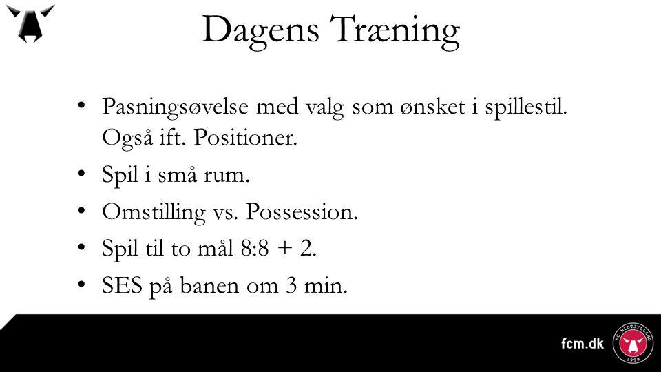 Dagens Træning Pasningsøvelse med valg som ønsket i spillestil. Også ift. Positioner. Spil i små rum.