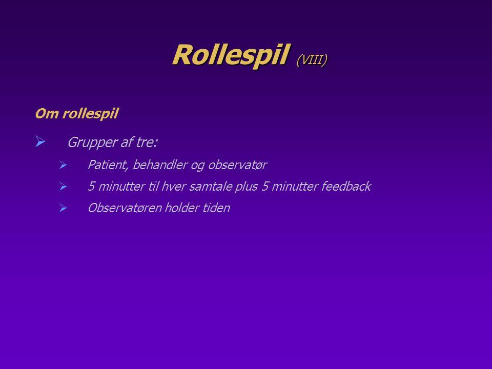 Rollespil (VIII) Om rollespil Grupper af tre: