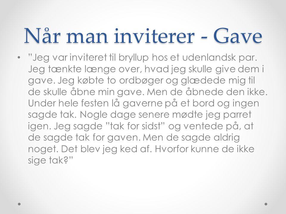 Når man inviterer - Gave