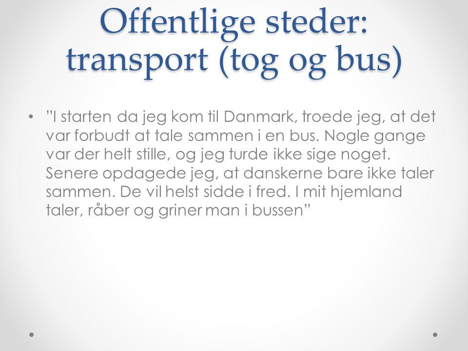 Offentlige steder: transport (tog og bus)