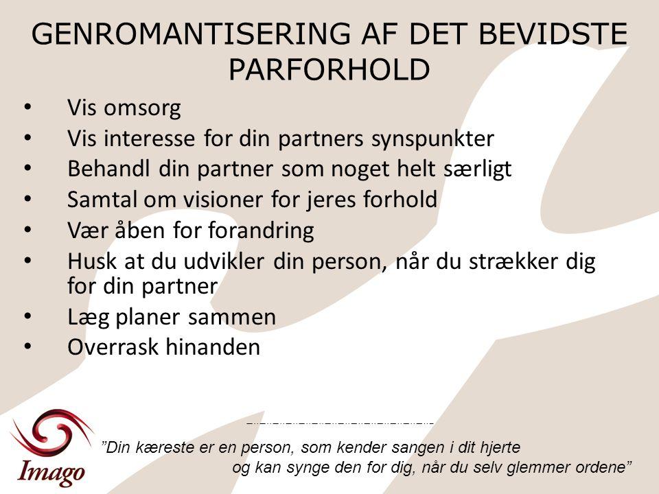 GENROMANTISERING AF DET BEVIDSTE PARFORHOLD