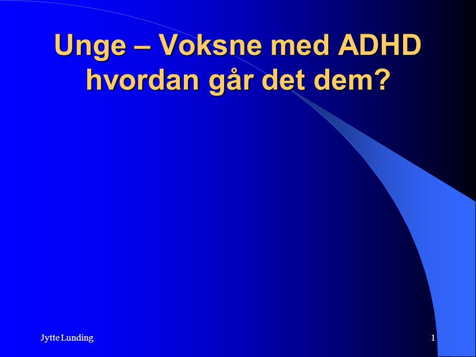 Unge – Voksne med ADHD hvordan går det dem