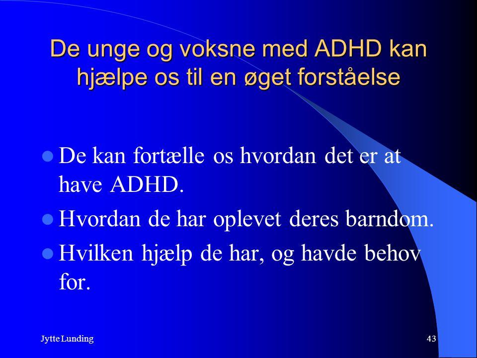De unge og voksne med ADHD kan hjælpe os til en øget forståelse