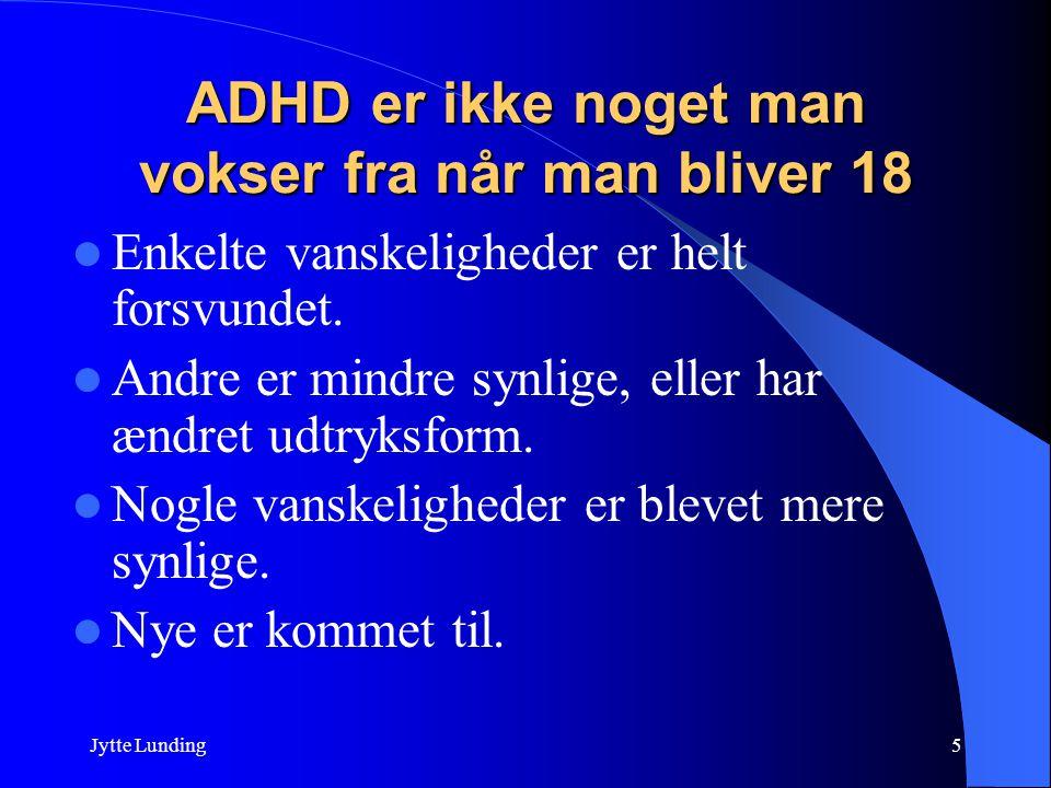 ADHD er ikke noget man vokser fra når man bliver 18