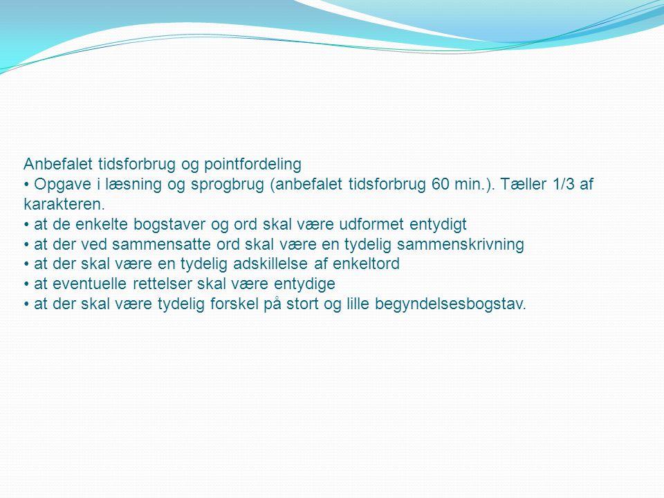 Anbefalet tidsforbrug og pointfordeling • Opgave i læsning og sprogbrug (anbefalet tidsforbrug 60 min.).
