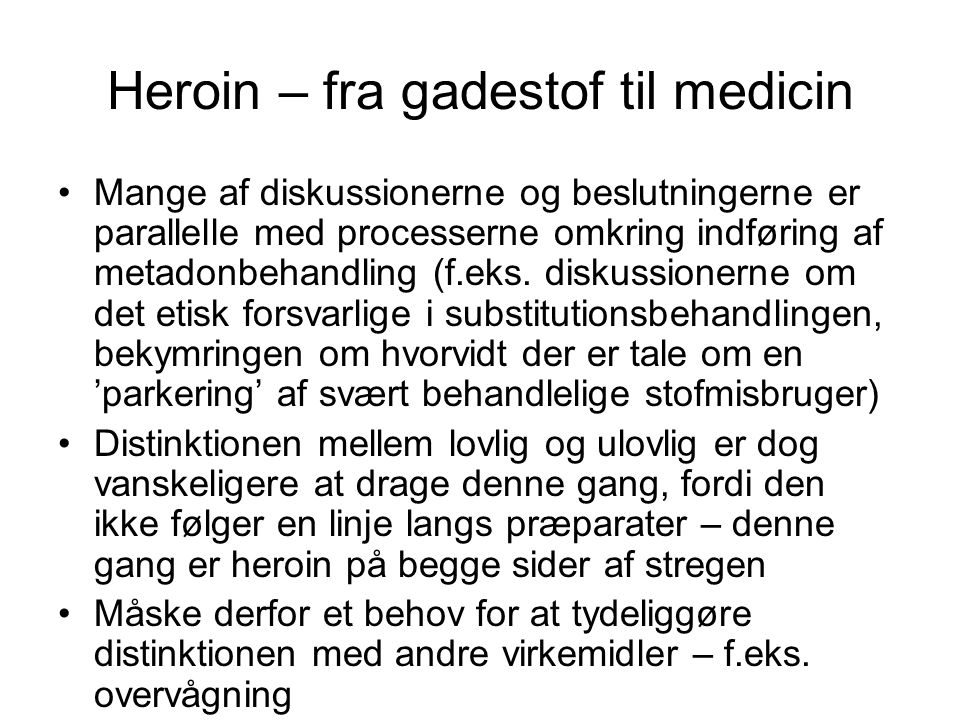 Heroin – fra gadestof til medicin