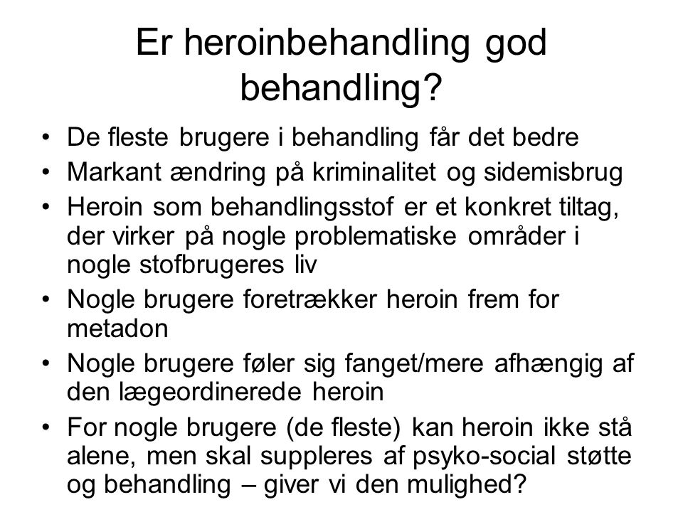Er heroinbehandling god behandling