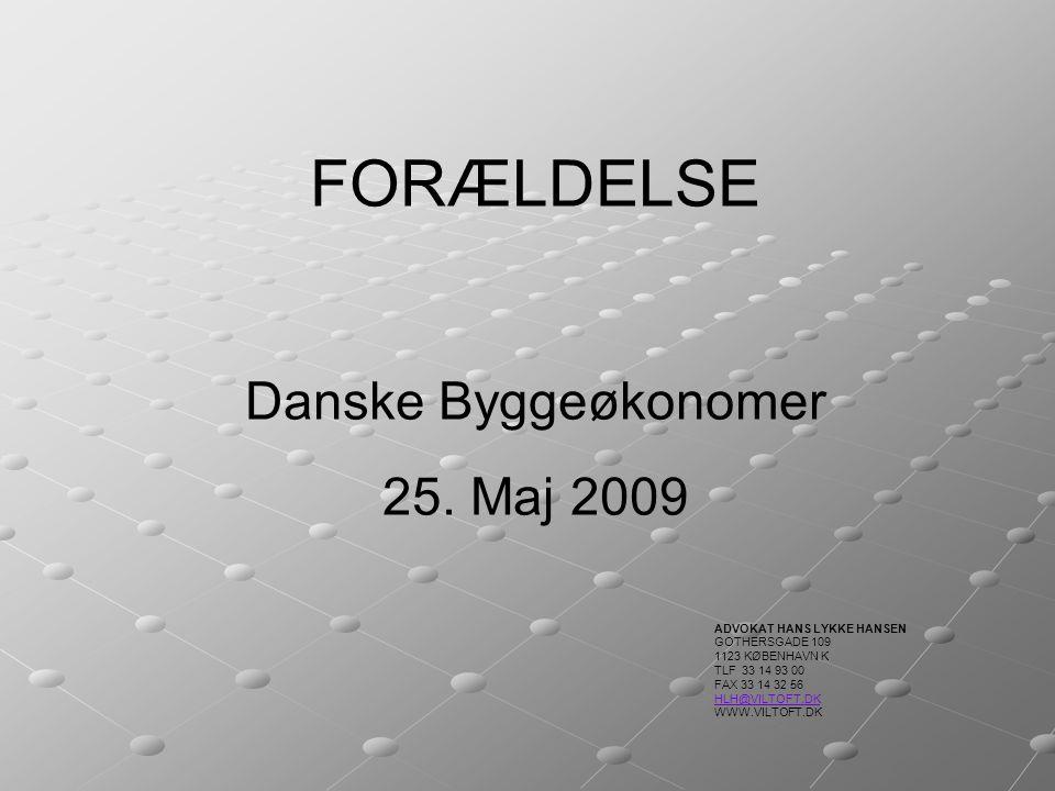 FORÆLDELSE Danske Byggeøkonomer 25. Maj 2009 ADVOKAT HANS LYKKE HANSEN