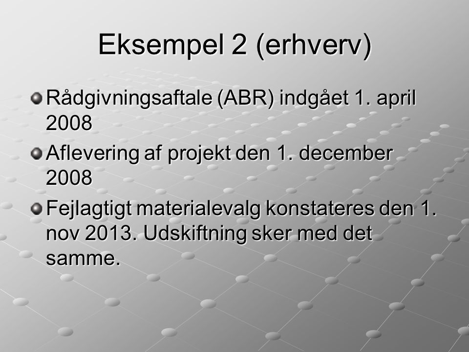 Eksempel 2 (erhverv) Rådgivningsaftale (ABR) indgået 1. april 2008