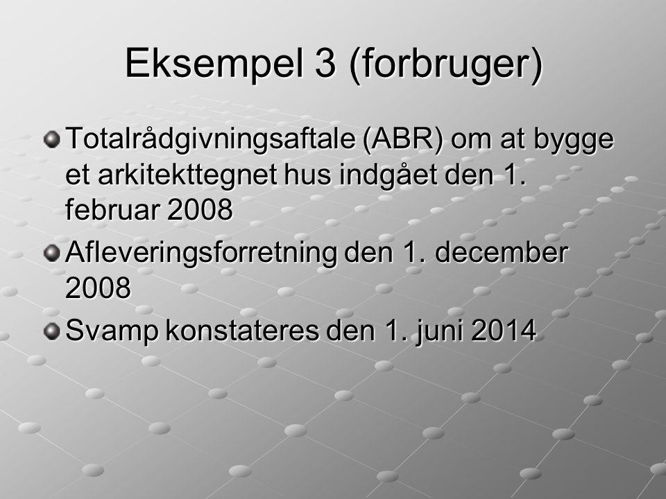Eksempel 3 (forbruger) Totalrådgivningsaftale (ABR) om at bygge et arkitekttegnet hus indgået den 1. februar 2008.