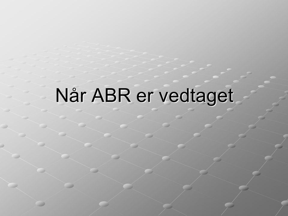 Når ABR er vedtaget