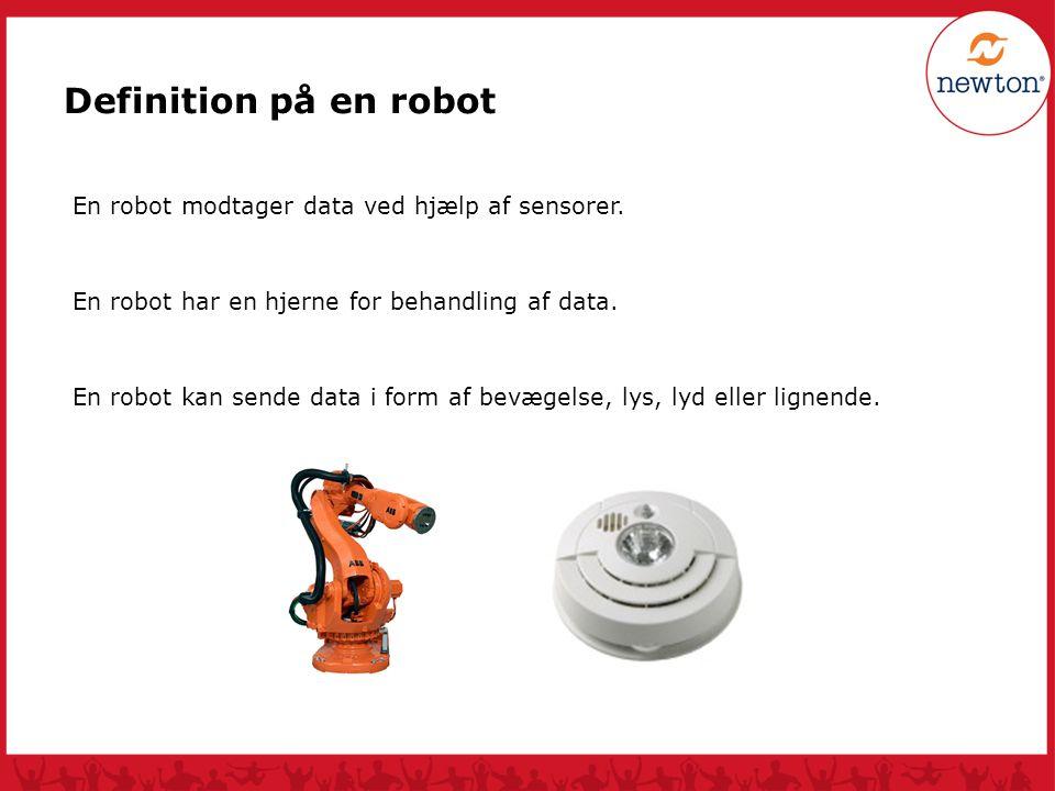 Definition på en robot En robot modtager data ved hjælp af sensorer.