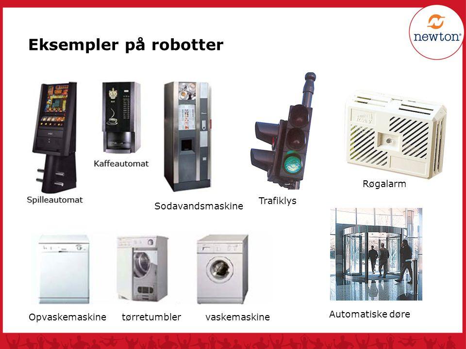 Eksempler på robotter Røgalarm Trafiklys Sodavandsmaskine