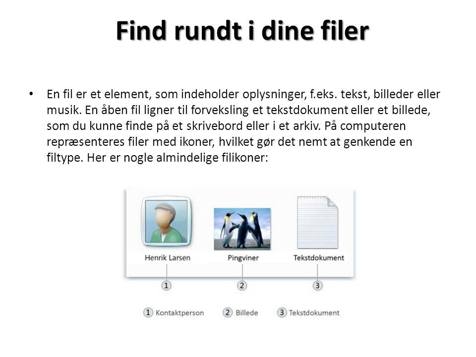 Find rundt i dine filer